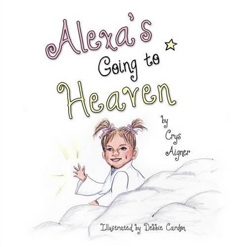 Alexa's Going to Heaven (Paperback)