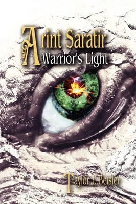 Arint Saratir: Warrior's Light (Paperback)