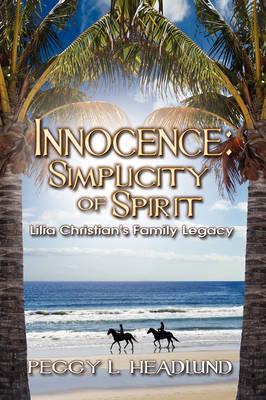 Innocence: Simplicity of Spirit - Lilia Faith Christian's Family Legacy (Hardback)
