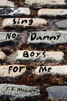 Sing No Danny Boys for Me (Hardback)