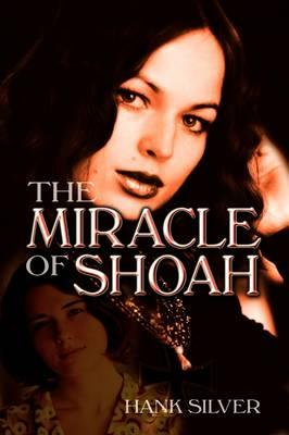The Miracle of Shoah (Hardback)