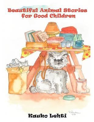Beautiful Animal Stories for Good Children (Paperback)