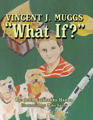 Vincent J. Muggs: What If? (Paperback)