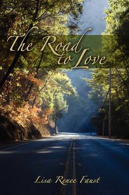 The Road to Love the Road to Love (Hardback)
