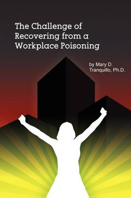 The Challenge of Recovering from a Workplace Poisoning (Paperback)