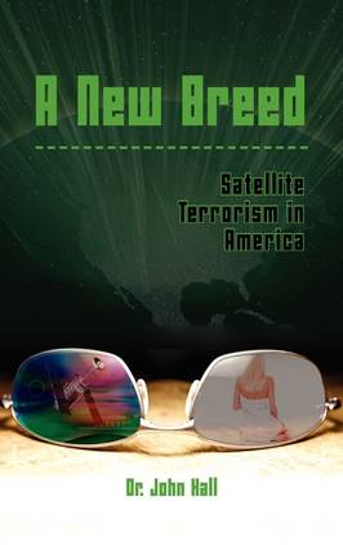 A New Breed Satellite Terrorism (Hardback)