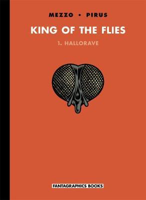 King Of The Flies Vol. 1: Hallorave (Hardback)