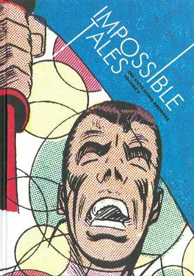Impossible Tales: The Steve Ditko Archives Vol.4 (Hardback)