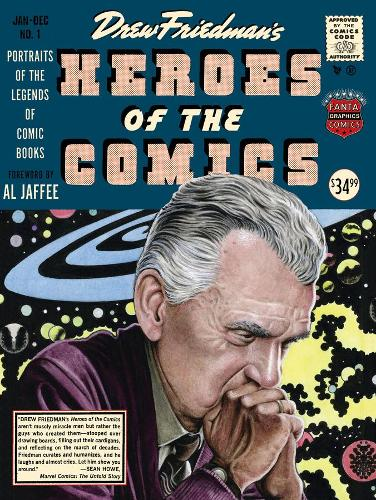 Heroes Of The Comic Books: 75 Portraits of the Pioneering Legends of American Comic Books (Hardback)