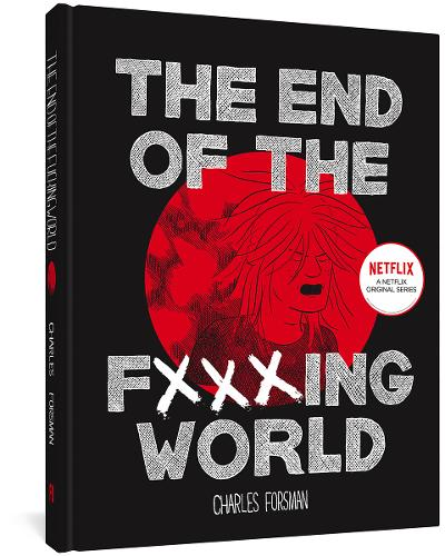 End Of The Fucking World, The (second Edition) (Hardback)