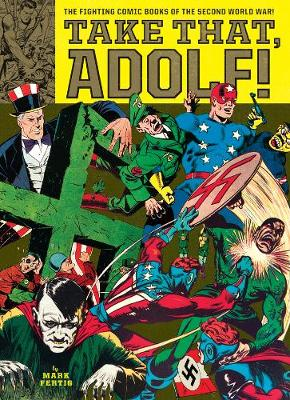 Take That, Adolf: The Fighting Comics of the Second World War (Paperback)