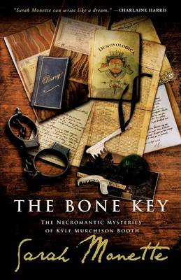 The The Bone Key: The Bone Key: The Necromantic Mysteries of Kyle Murchison Booth The Necromantic Mysteries of Kyle Murchison Booth (Paperback)