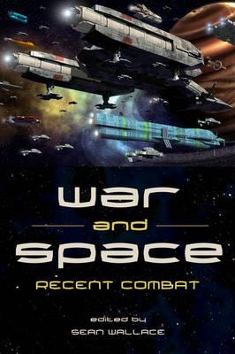 War and Space: Recent Combat: Recent Combat (Paperback)