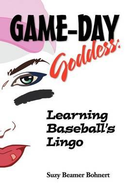 Game-Day Goddess: Learning Baseball's Lingo (Game-Day Goddess Sports Series) (Paperback)