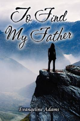 To Find My Father (Paperback)