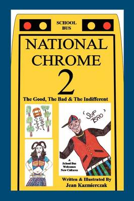 National Chrome 2: The Good, the Bad and the Indifferent (Paperback)