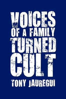 Voices of a Family Turned Cult (Paperback)