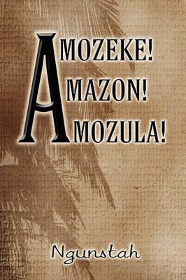 Amozeke! Amazon! Amozula! (Paperback)