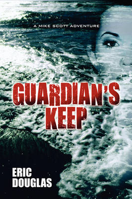 Guardian's Keep: A Mike Scott Adventure (Paperback)