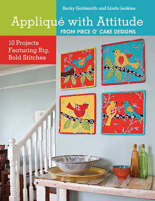 Applique with Attitude from POC: 10 Projects Featuring Big, Bold Stitches (Paperback)