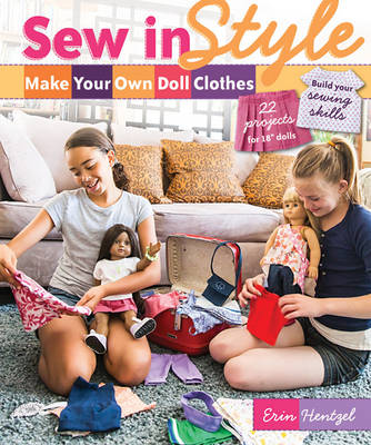 Sew in Style: Make Your Own Doll Clothes: 22 Projects for 18  Dolls * Build Your Sewing Skills (Paperback)