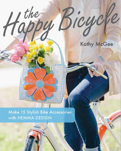 The Happy Bicycle: Make 15 Stylish Bike Accessories with Hemma Design (Paperback)