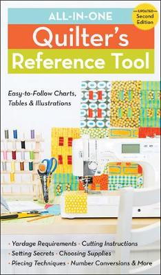 All-In-One Quilter's Reference Tool (2nd edition): Easy-To-Follow Charts, Tables & Illustrations (Spiral bound)