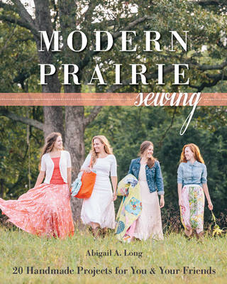 Modern Prairie Sewing: 20 Handmade Projects for You & Your Friends (Paperback)