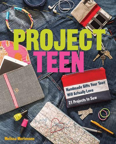 Project Teen: Handmade Gifts Your Teen Will Actually Love (Paperback)