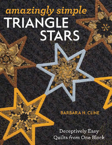 Amazingly Simple Triangle Stars: Deceptively Easy Quilts from One Block (Paperback)