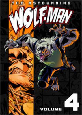 The Astounding Wolf-Man Volume 4 (Paperback)