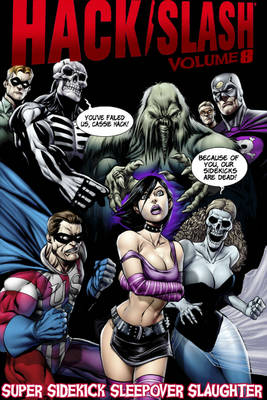 Hack/Slash Volume 8: Super Sidekick Sleepover Slaughter (Paperback)