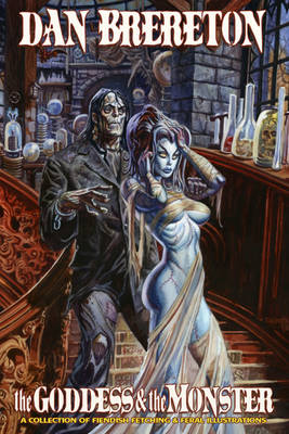 Dan Brereton: The Goddess & The Monster (Hardback)
