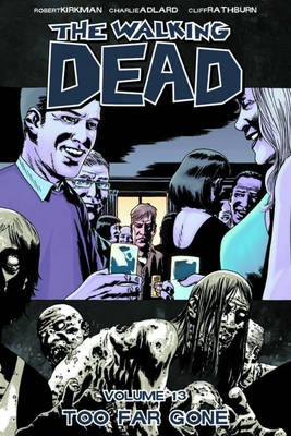 The Walking Dead Volume 13: Too Far Gone (Paperback)