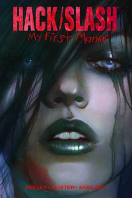 Hack/Slash: My First Maniac Volume 1 S&N Limited Edition Hardcover