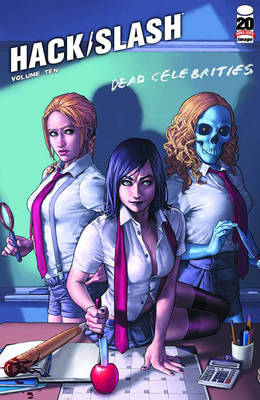 Hack/Slash Volume 10: Dead Celebrities (Paperback)