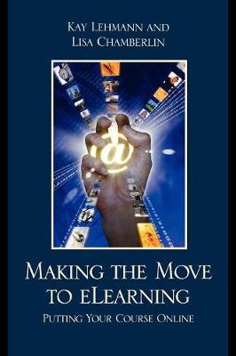 Making the Move to eLearning: Putting Your Course Online (Paperback)