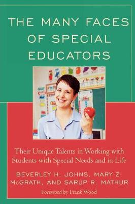 The Many Faces of Special Educators: Their Unique Talents in Working with Students with Special Needs and in Life (Paperback)
