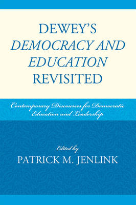 Dewey's Democracy and Education Revisited: Contemporary Discourses for Democratic Education and Leadership (Paperback)