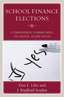 School Finance Elections: A Comprehensive Planning Model for Success (Paperback)