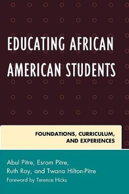 Educating African American Students: Foundations, Curriculum, and Experiences - Critical Black Pedagogy in Education (Paperback)