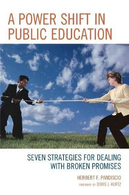 A Power Shift in Public Education: Seven Strategies for Dealing with Broken Promises (Paperback)