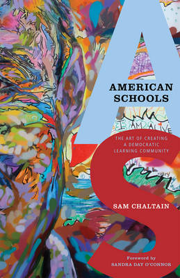 American Schools: The Art of Creating a Democratic Learning Community (Hardback)