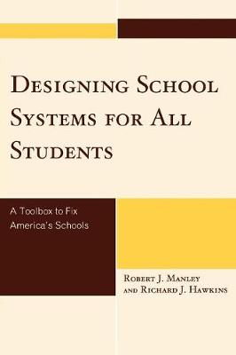 Designing School Systems for All Students: A Toolbox to Fix America's Schools (Paperback)