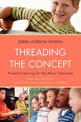 Threading the Concept: Powerful Learning for the Music Classroom (Paperback)