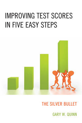 Improving Test Scores in Five Easy Steps: The Silver Bullet (Paperback)