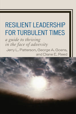 Resilient Leadership for Turbulent Times: A Guide to Thriving in the Face of Adversity (Paperback)
