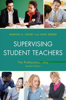 Supervising Student Teachers: The Professional Way (Paperback)