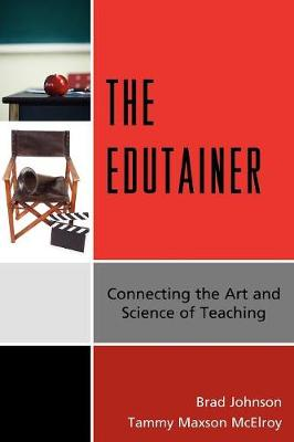 The Edutainer: Connecting the Art and Science of Teaching (Paperback)