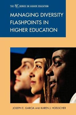 Managing Diversity Flashpoints in Higher Education - The ACE Series on Higher Education (Paperback)